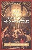 One, Holy, Catholic and Apostolic, Kenneth D. Whitehead, 0898708028