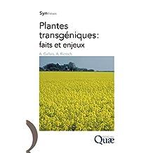 Plantes transgéniques : faits et enjeux (Synthèses) (French Edition)