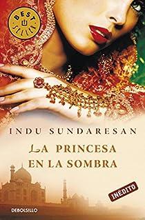 La princesa en la sombra par Indu Sundaresan