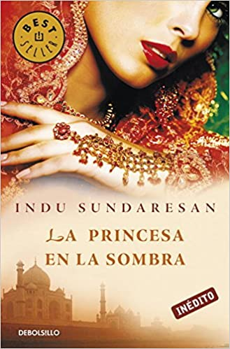 La princesa en la sombra (BEST SELLER): Amazon.es: Indu Sundaresan, FERNANDO; GARI PUIG: Libros