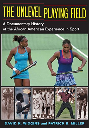 Search : The Unlevel Playing Field: A Documentary History of the African American Experience in Sport (Sport and Society)