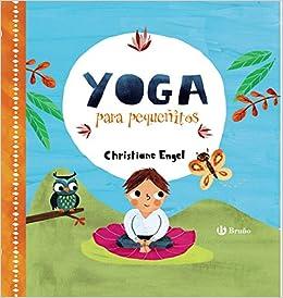 Yoga para pequeñitos: Christiane Engel: 9788469623527 ...