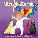 Streghetta mia Audiobook by Bianca Pitzorno Narrated by Bianca Pitzorno