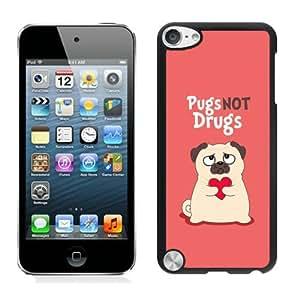 Unique Photo Case,Pug Not Drugs Black Custom iPod Touch 5 Cover Case