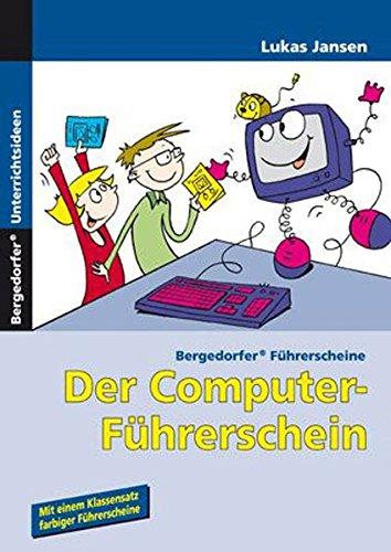 Der Computer-Führerschein: 3. und 4. Klasse (Bergedorfer Führerscheine)