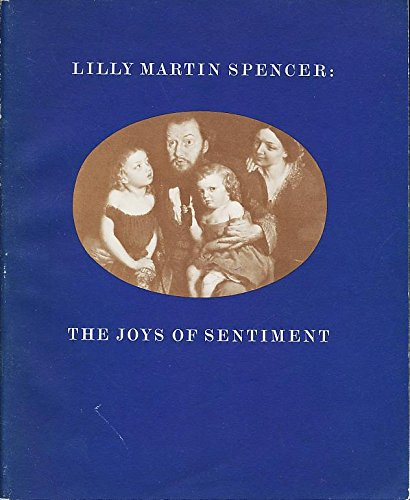 Lilly Martin Spencer 1822-1902: The Joys of Sentiment (Smithsonian Institution Press Publication, No. 4870), Bolton-Smith, Robin