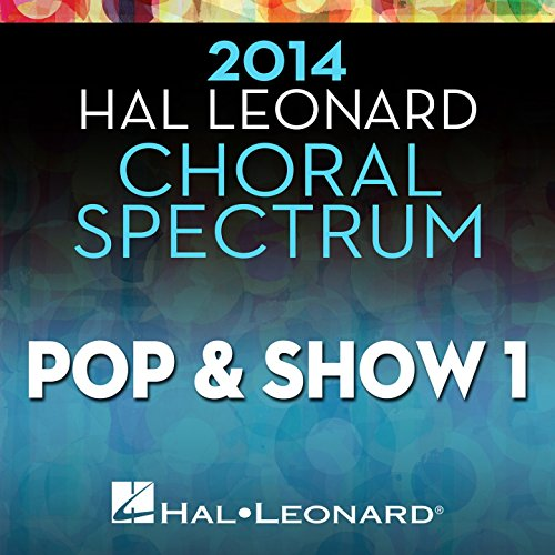 2014 Hal Leonard Choral Spectrum Pop & Show 1 (Choral Music Hal Leonard)