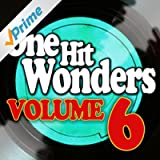 One Hit Wonders - Vol. 6