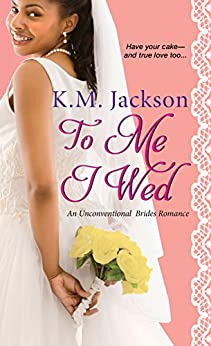 To Me I Wed (Unconventional Brides Romance) by [Jackson, K.M.]