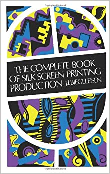 ??IBOOK?? The Complete Book Of Silk Screen Printing Production. based minister sealed momentos Tinta exigen REGISTER chromeos
