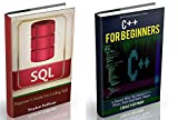 C++: The Ultimate Guide to Learn C++ and SQL Programming Fast (C++ for beginners, c programming, JAVA, Coding, CSS, PHP) (Programming, computer language, coding, HTML, Javascript, Developers Book 1)