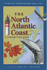 The North Atlantic Coast: A Literary Field Guide (Stories from Where We Live) Paperback