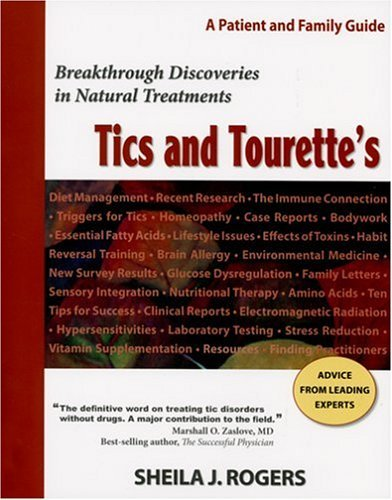 Download By Sheila J. Rogers - Tics and Tourette's: Breakthrough Discoveries in Natural Treatments: A Patient and Family Guide pdf epub