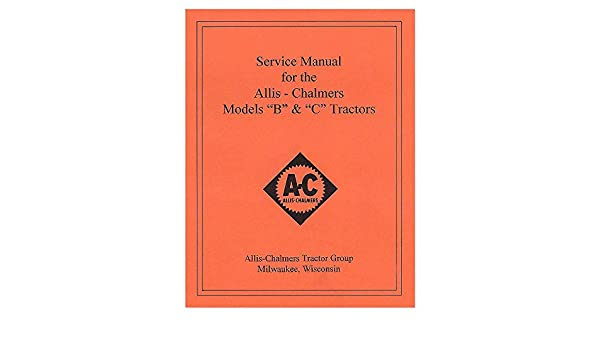 Rep036 New Tractor Service Manual Wwiring Diagram For Allis Chalmers B C Amazoncom Industrial Scientific: Allis Chalmers C Tractor Wiring Diagram At Shintaries.co