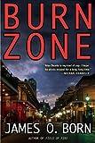 Burn Zone, James O. Born, 039915454X