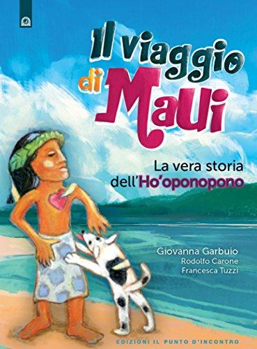 Il viaggio di Maui: La vera storia dell'Ho'oponopono (Italian Edition)