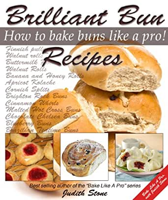 Brilliant bun recipes how to bake buns like a pro for Perfect bake pro amazon