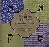 The Hebrew Alphabet: A Mystical Journey