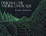 Designing the Natural Landscape, Richard Austin, 0442209789