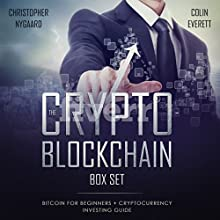The Crypto-Blockchain Box Set: 2 Books in 1: Bitcoin for Beginners + Cryptocurrency Investing Guide Audiobook by Christopher Nygaard, Colin Everett Narrated by Terry Jenkins, Skyler Morgan, Jason R. Gray