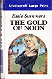The Gold of Noon, Essie Summers, 0708927556