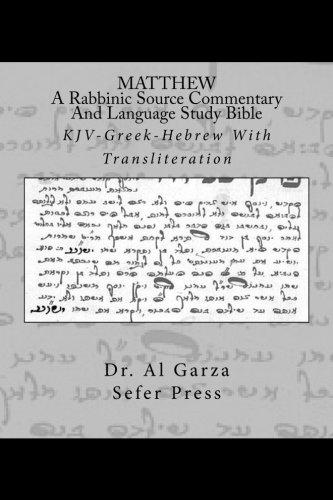 MATTHEW: A Rabbinic Jewish Source Commentary And Language Study Bible: KJV-Greek-Hebrew With Transliteration (Volume 1)