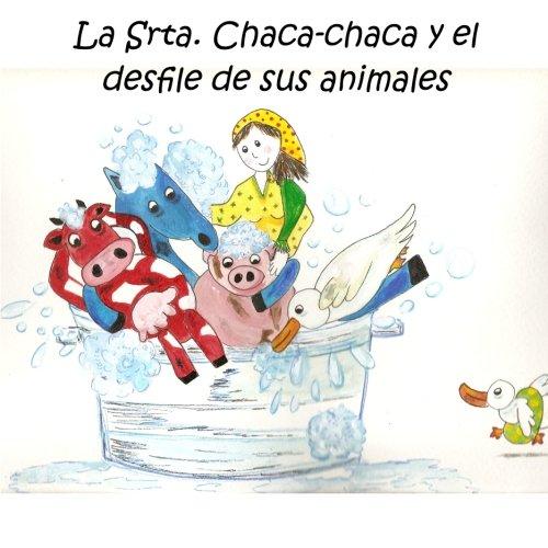 La Srta. Chaca-Chaca y el desfile de sus animales (Spanish Edition)