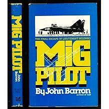 Mig Pilot: The Final Escape of Lieutenant Belenko