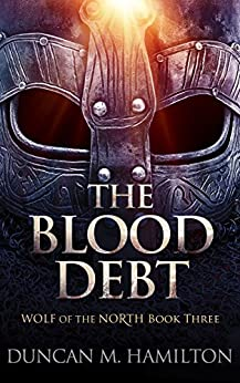 The Blood Debt: Wolf of the North Book 3 by [Hamilton, Duncan M.]