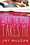Where the Road Takes Me by  Jay McLean in stock, buy online here
