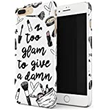Glitbit Too Glam To Give A Damn Funny Tumblr Quotes Makeup Nail Artist Goals Slay Sassy Glam Girl Highlight Thin Design Durable Hard Shell Plastic Protective Case For Apple iPhone 7 Plus / 8 Plus