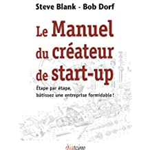 Le Manuel du créateur de start-up (French Edition)