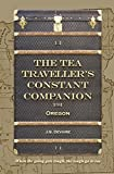 The Tea Traveller's Constant Companion: Oregon (Tea Travels Book 3)