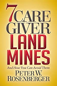 7 Caregiver Landmines: And How You Can Avoid Them by [Rosenberger, Peter W.]