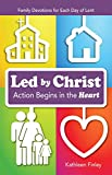 img - for Led by Christ: Action Begins in the Heart: Family Devotions for Each Day of Lent book / textbook / text book