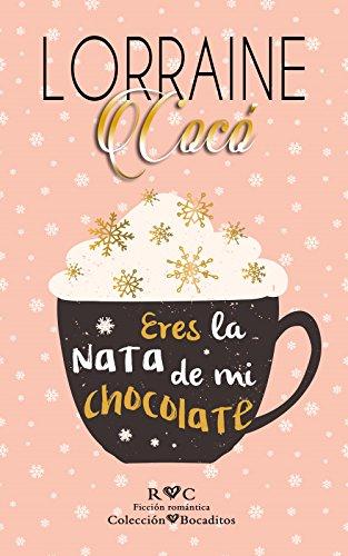 Chocolate Est - Eres la nata de mi chocolate (Colección Bocaditos nº 2) (Spanish Edition)