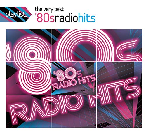 Playlist: The Very Best '80s Radio Hits