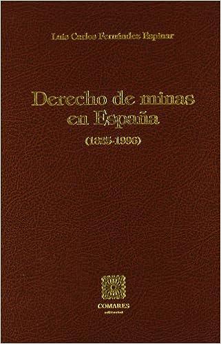 DERECHO DE MINAS EN ESPAÑA 1825: Amazon.es: Fernandez-Espinar, L.C.: Libros