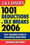 J. K. Lasser's 1001 Deductions and Tax Breaks 2006, Barbara Weltman, 0471733091
