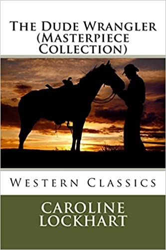 Book The Dude Wrangler (Masterpiece Collection): Western Classics