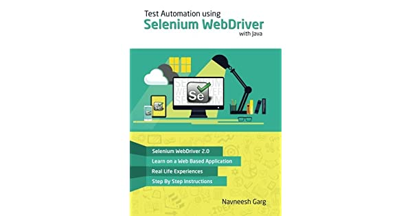 Test Automation Using Selenium Webdriver with Java: Step by Step
