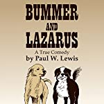 Bummer and Lazarus: A True Comedy | Paul Lewis