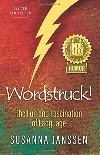 Wordstruck!: The Fun and Fascination of Language by Lexicon Alley Press