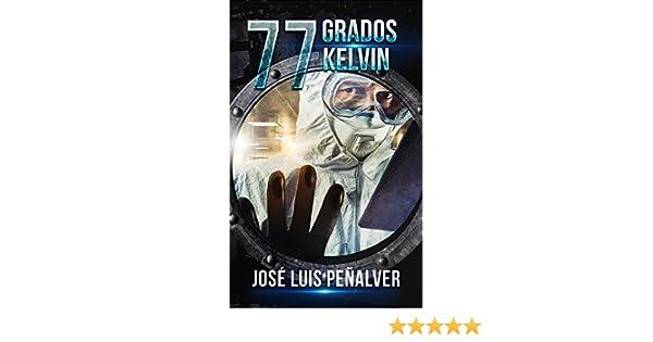 77 grados Kelvin (Spanish Edition)