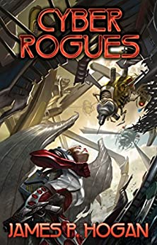 Cyber Rogues by [Hogan, James P.]