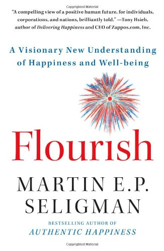 Flourish: A Visionary New Understanding of Happiness and Well-being [Martin E. P. Seligman] (Tapa Blanda)