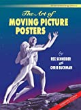 The Art of Moving Picture Posters, Rex Schneider, Christopher Buchman, 0880451718