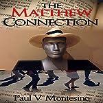 The Matthew Connection   Paul V. Montesino