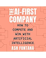 The AI-First Company: How to Compete and Win with Artificial Intelligence