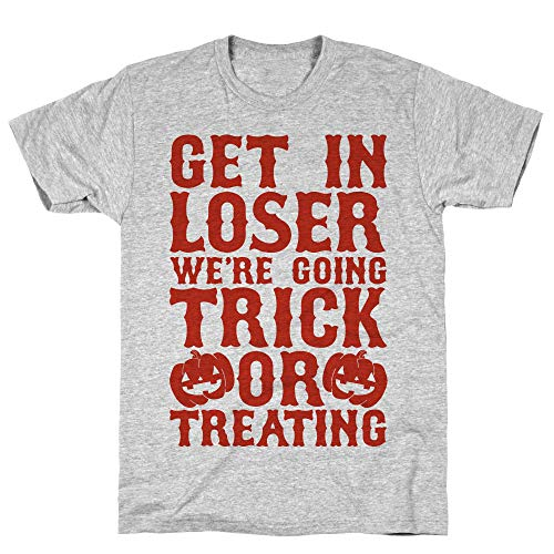 LookHUMAN Get in Loser We're Going Trick or Treating 2X Athletic Gray Men's Cotton Tee